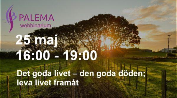 Webbinarium - Det goda livet – den goda döden; leva livet framåt @ Online webbinarium